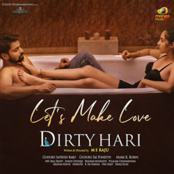 Let's Make Love song from the movie Dirty Hari Telugu movie 2020