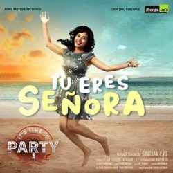 Tu Eres Senora song from the movie Its Time To Party 2020 Telugu movie