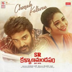Choosale Kallaraa song download from SR Kalyanamandapam Songs Download - Naa Songs